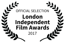 OFFICIAL SELECTION - London Independent Film Awards - 2017
