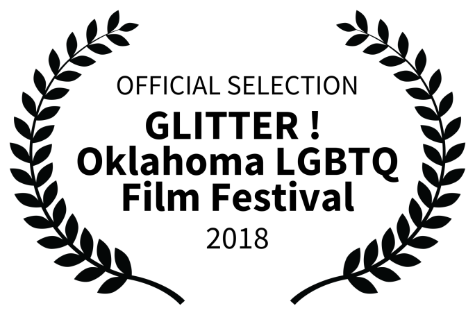 OFFICIAL SELECTION - GLITTER Oklahoma LGBTQ Film Festival - 2018 (2)