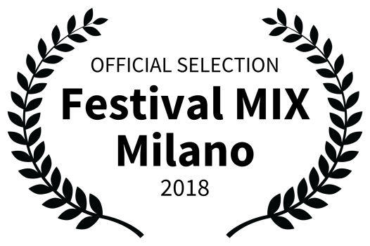 OFFICIAL SELECTION - Festival MIX Milano - 2018